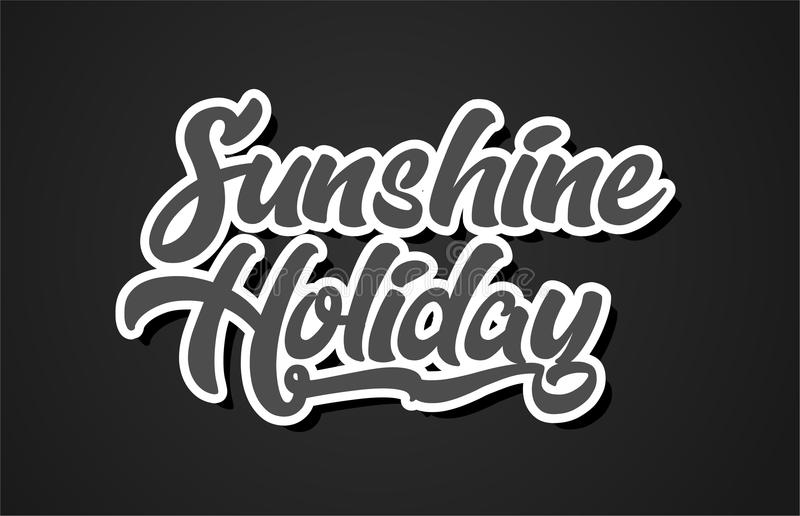 Sunshine holiday hand writing word text typography design logo i. Sunshine holiday word hand writing text typography design with black and white color suitable stock illustration