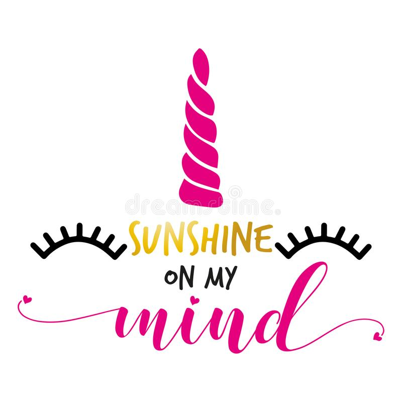 Sunshine on my mind - funny unicorn text stock illustration