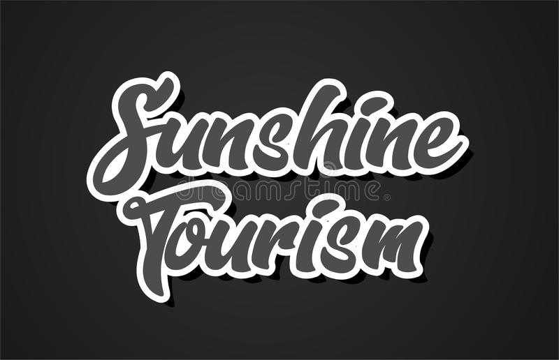 Sunshine tourism hand writing word text typography design logo i. Sunshine tourism word hand writing text typography design with black and white color suitable royalty free illustration