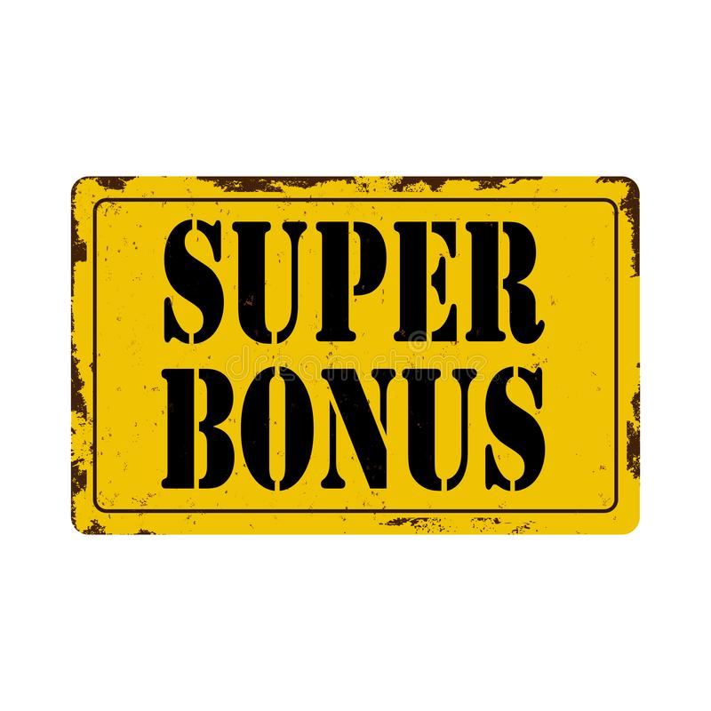Super bonus Antiques vintage rusty metal sign on a white background. Income tax Antiques vintage rusty metal sign on a white background stock illustration