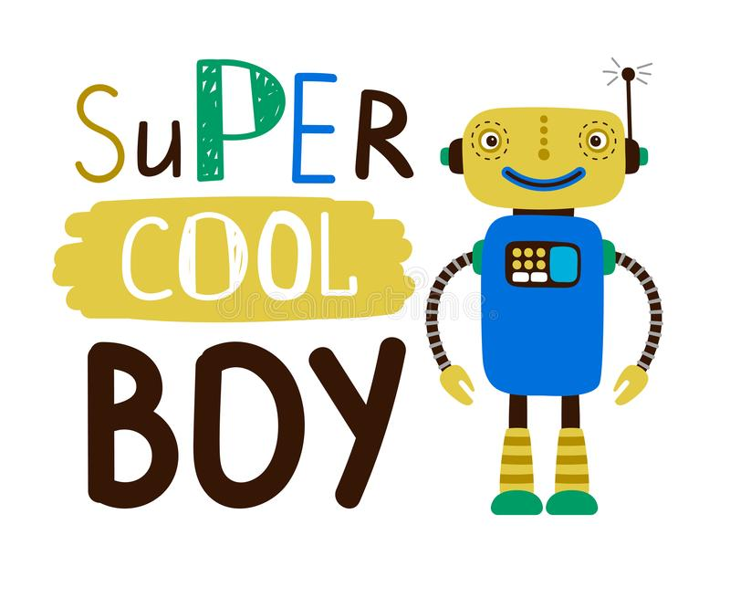 Super cool boy design t-shirt. Flat character robot. Character fashion robot toy with slogan text. Vector illustration stock illustration