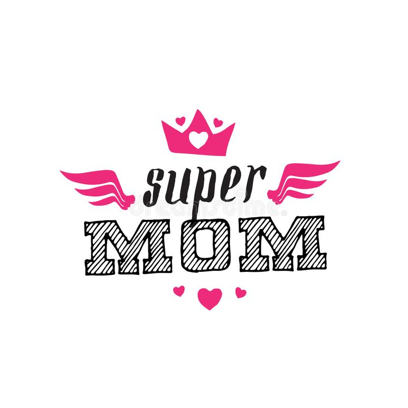 Super mama Druk dla koszulki z literowaniem szczęśliwa dzień matka s royalty ilustracja