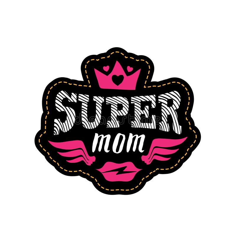 Super mama Druk lub łata dla koszulki z literowaniem Szczęśliwy ćma royalty ilustracja