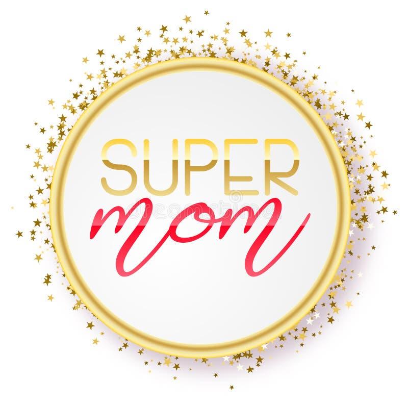 Super mama teksta projekt w realistycznym stylu dla Szczęśliwego matki s dnia świętowania wektorowa ilustracja dla kartka z pozdr ilustracji