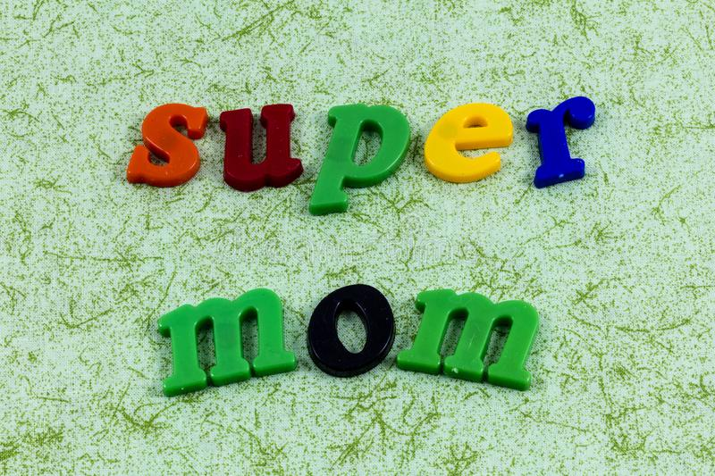 Super mom mother parent children love protect. Super mom mommy woman mother parent children love protect letterpress message child teacher home life great family stock images