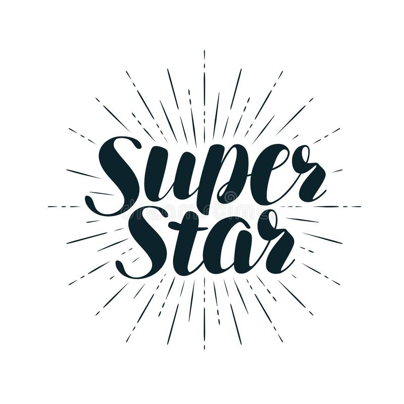 Super Star, lettering. Positive quote, calligraphy vector illustration royalty free illustration
