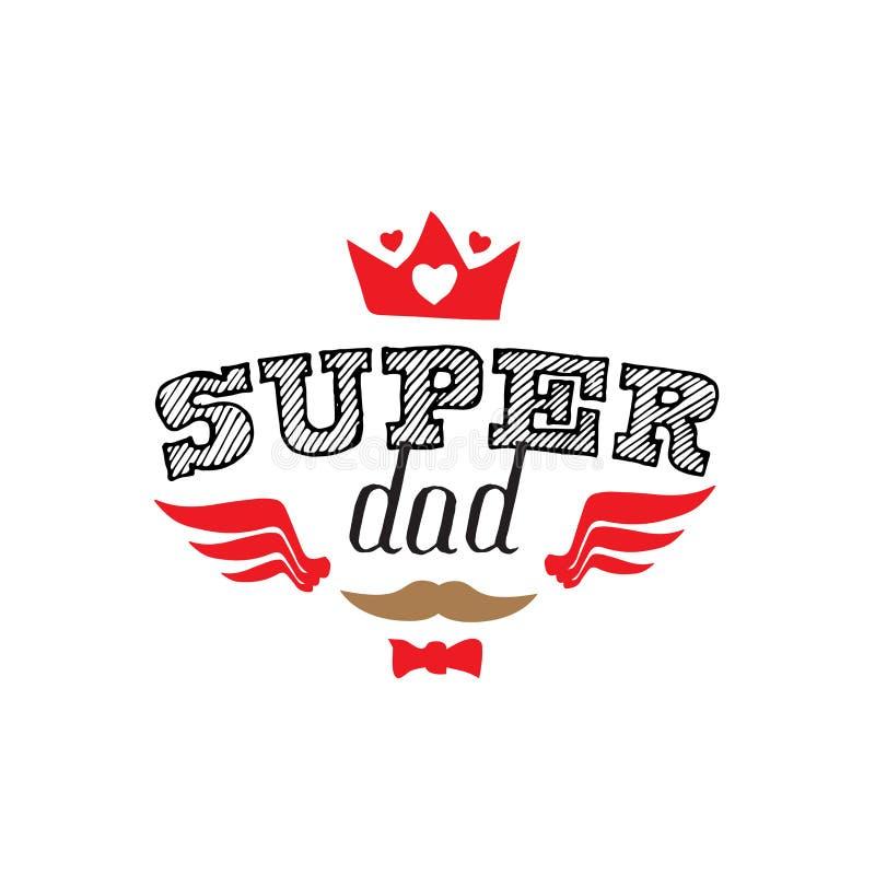 Super tata - koszulka druk Szczęśliwy ojca ` s dzień również zwrócić corel ilustracji wektora Literowanie z wąsy, łęku krawatem,  ilustracji