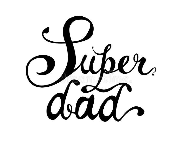 Super tata Ręk pisać słów czerń na bielu ilustracja wektor