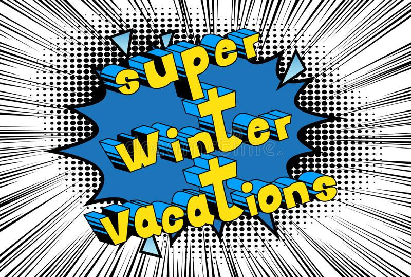 Super Winter Vacation - Comic book style words. royalty free illustration