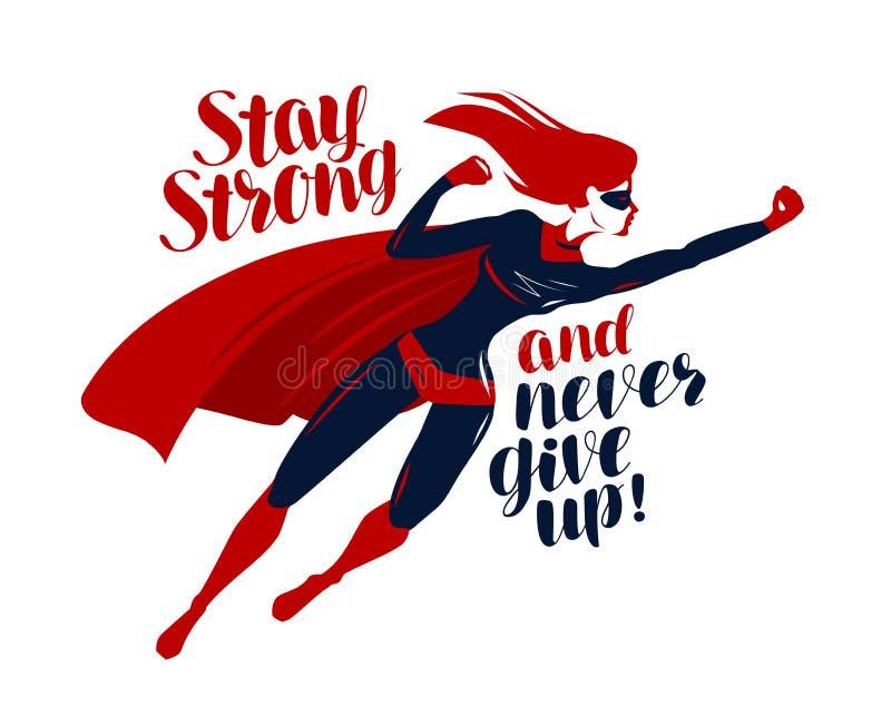 Supergirl, супергерой летая вверх быстро Останьтесь сильный и никогда не дайтесь вверх, мотирующ цитату также вектор иллюстрации  иллюстрация вектора