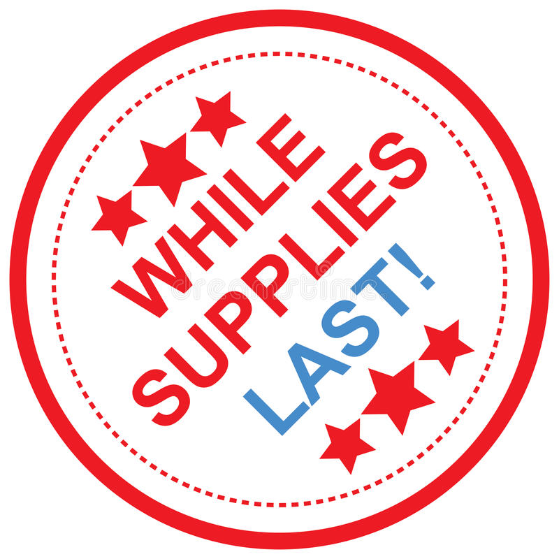While supplies last stamp stock illustration
