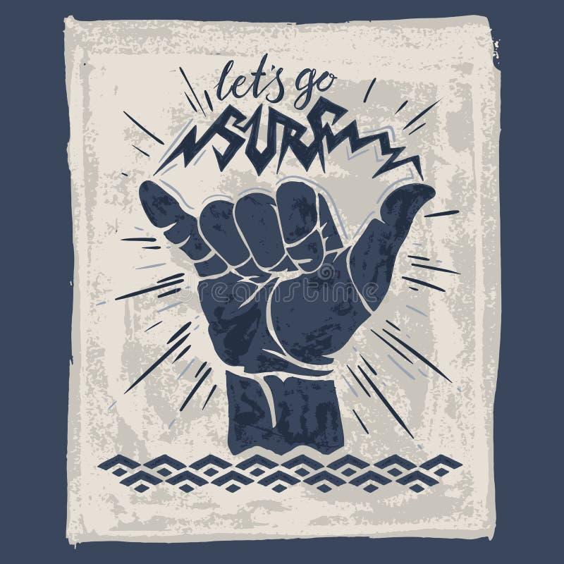 Surf hand sign. Lets go surf - lettering surfing print. shaka hand sign, grunge t-shirt print stock illustration