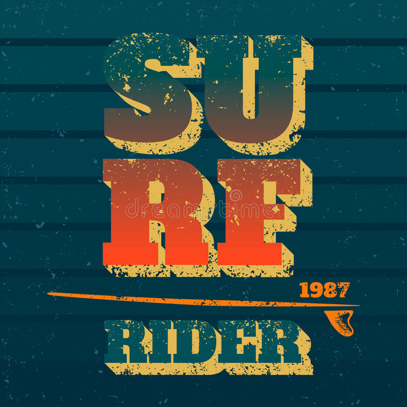 Surf rider. Typography with surfboard. Vector print on t-shirt royalty free illustration