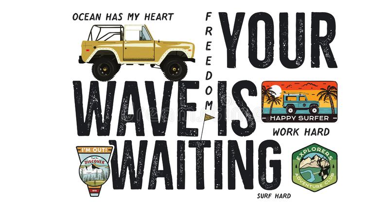 Surfing badge design. Outdoor adventure logo with camping travel quote - Your wave is waiting. Included Surf car and stock illustration