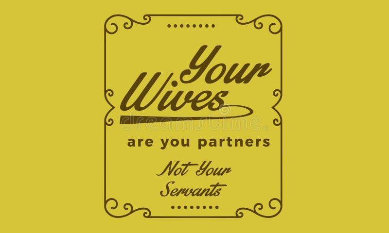 Sus esposas son usted partners a no sus criados ilustración del vector