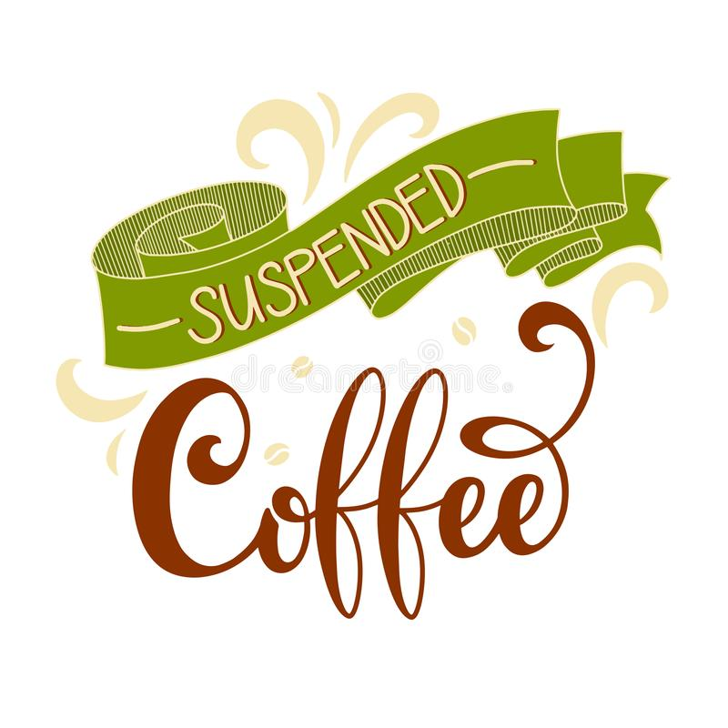 Suspended coffee. Hand draw logo illustration with lettering, vector vector illustration