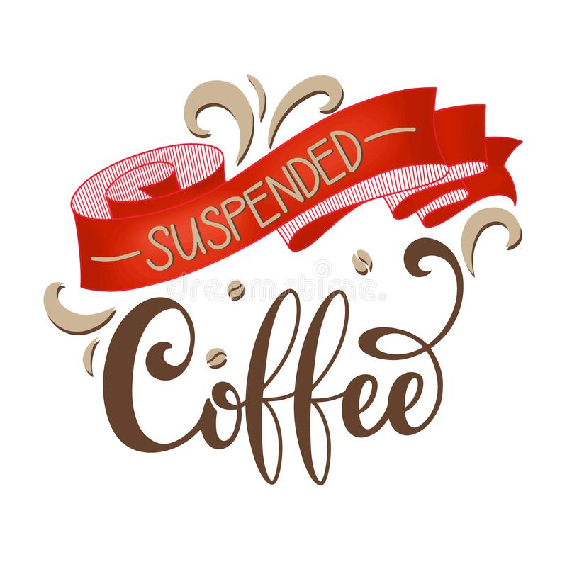 Suspended coffee. Hand draw logo illustration with lettering, vector stock illustration
