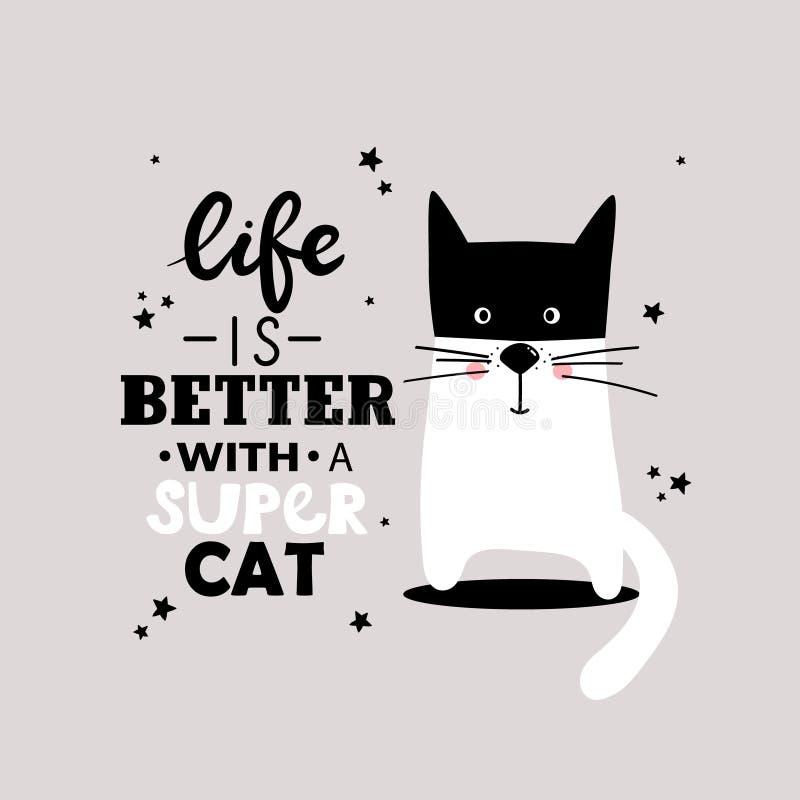 Svart, vit och grå bakgrund med lycklig djur och engelsk text Liv är bättre med en toppen katt, affischdesign royaltyfri illustrationer