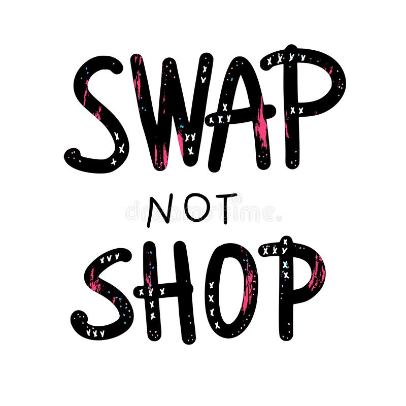 Swap not shop quote. Vector color illustration. Swap not shop quote. Hand lettered message. Vector conceptual illustration. Poster, flyer, banner template with vector illustration