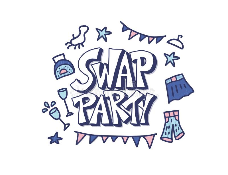 Swap party hand drawn poster. Vector design. Swap Party emblem with doodle style decoration. Invitation card template for clothes, shoes and accessories vector illustration