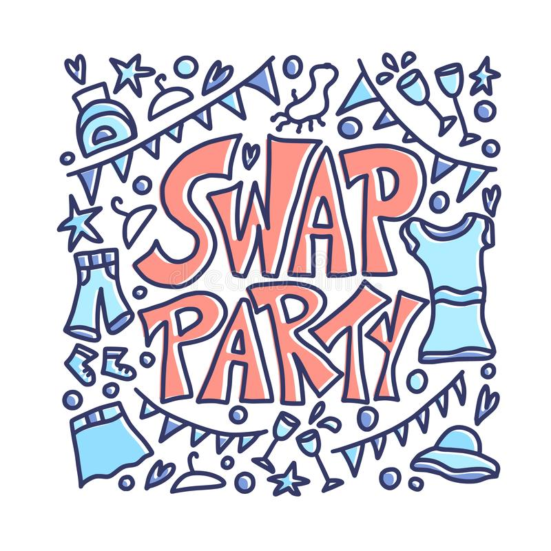Swap party hand drawn poster. Vector design. Swap Party lettering with doodle style decoration. Poster template for clothes, shoes and accessories exchange royalty free illustration