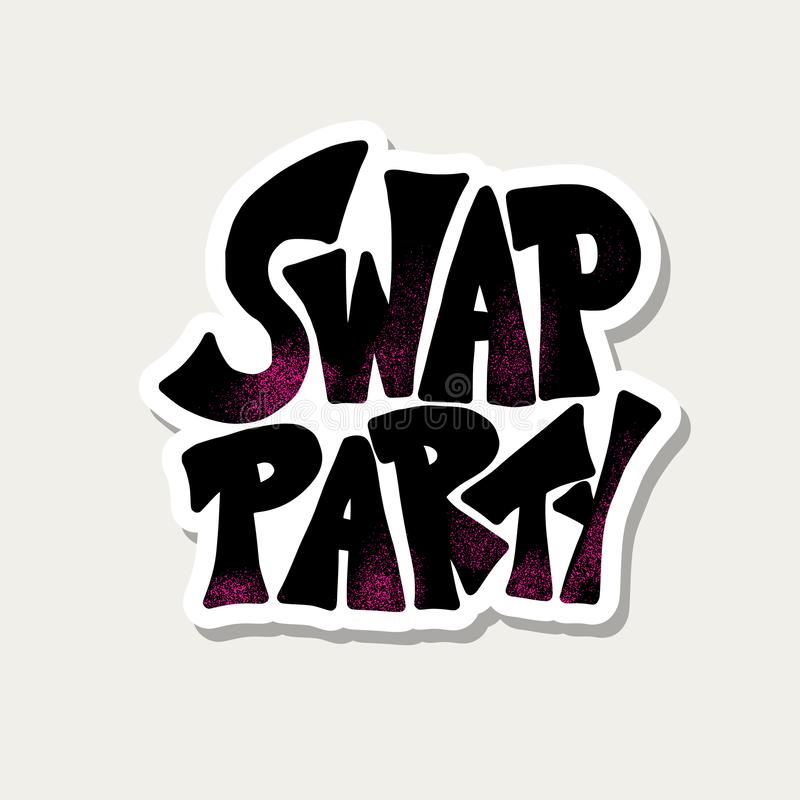 Swap party hand drawn poster. Vector design. Swap Party sticker lettering isolated. Poster element for exchange event. Hand drawn phrase. Vector illustration stock illustration