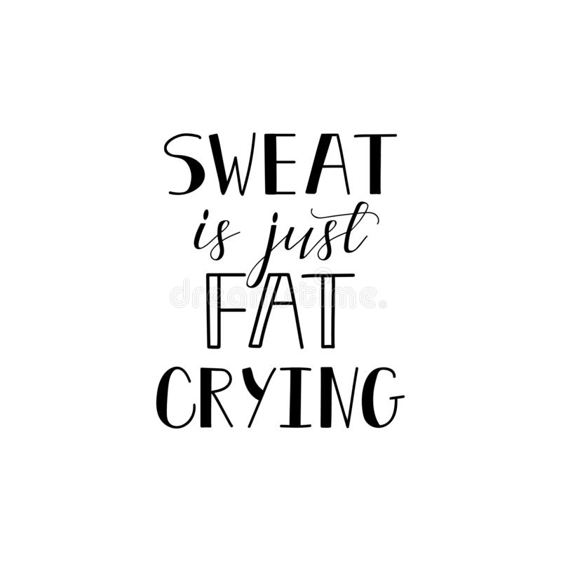 Sweat Is Just Fat Crying  Workout And Fitness Motivation