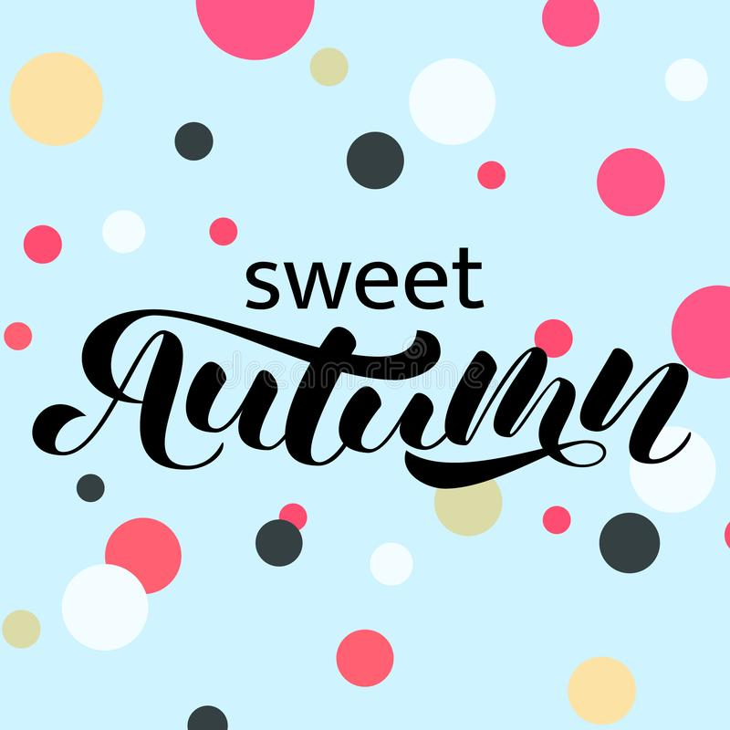 Sweet Autumn brush lettering. Vector illustration for card or banner royalty free illustration
