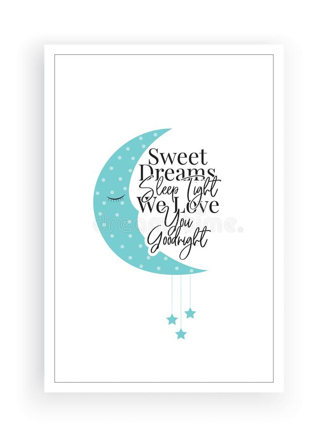 Free Sweet Dreams Sleep Tight, We Love You Goodnight, Cute Moon Illustration, Poster Design, Wording Design, Lettering, Stars, Childish Royalty Free Stock Photography - 166084767