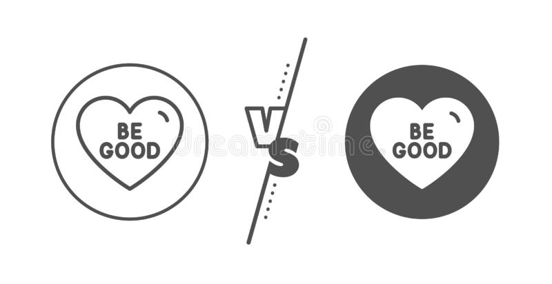 Be good line icon. Sweet heart sign. Valentine day love. Vector. Sweet heart sign. Versus concept. Be good line icon. Valentine day love symbol. Line vs classic stock illustration