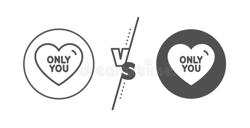 Only you line icon. Sweet heart sign. Valentine day love. Vector. Sweet heart sign. Versus concept. Only you line icon. Valentine day love symbol. Line vs royalty free illustration