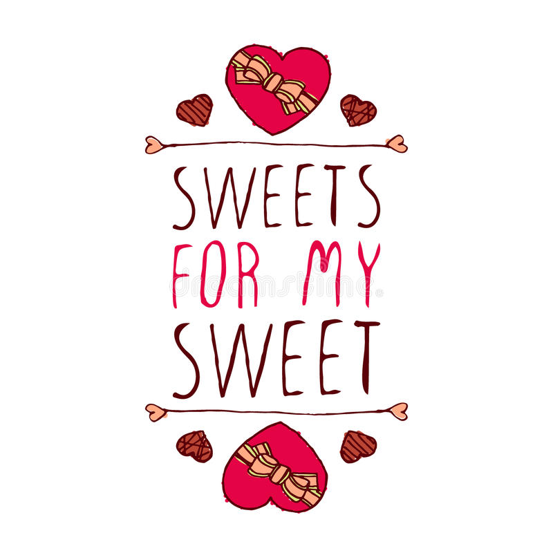Sweets for my sweet. Hand-sketched typographic element with doodle heart shaped chocolate candies. Sweets for my sweet royalty free illustration