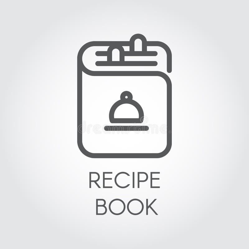 Symbol av receptbokteckningen i översiktsdesign Svart logo för kokbok för olika kulinariska projekt stock illustrationer