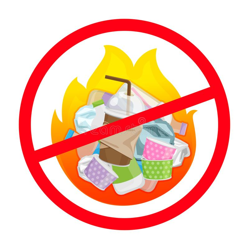 Symbol ban of waste burnt, warning sign do not burn waste, plastic in bonfire with prohibition warning red circle sign, plastic stock illustration