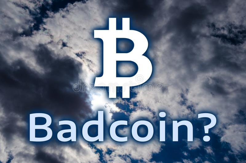 The symbol of bitcoin and the inscription `Badcoin?` stock photography