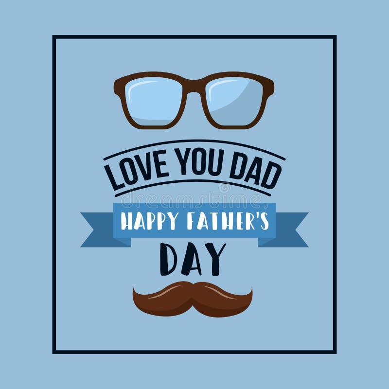 Szczęśliwa ojca dnia miłość ty tata wąsy szkła gręplujesz świętowanie ilustracja wektor