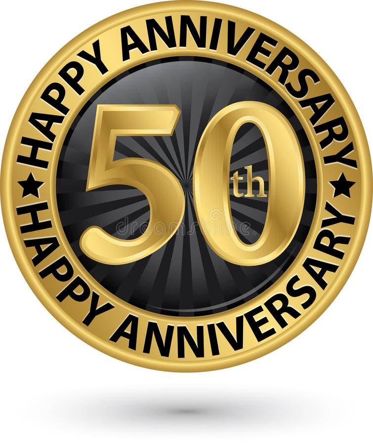 Szczęśliwi 50th rok rocznicowa złocista etykietka, wektor royalty ilustracja
