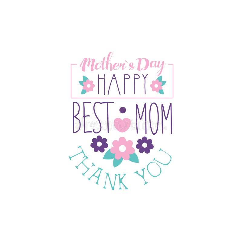 Szczęśliwy matka dnia loga szablon, Najlepszy mama, Dziękuje Ciebie literowanie, etykietka z kwiatami, kolorowa ręka rysujący wek royalty ilustracja
