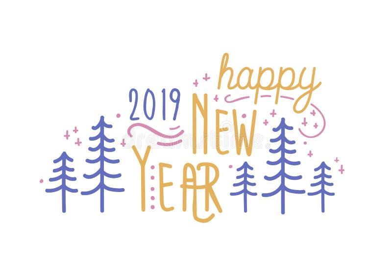 Szczęśliwy nowego roku 2019 zwrot ręcznie pisany z elegancką kursywną chrzcielnicą Pisać świąteczny życzenie dekorował lasowymi j ilustracja wektor