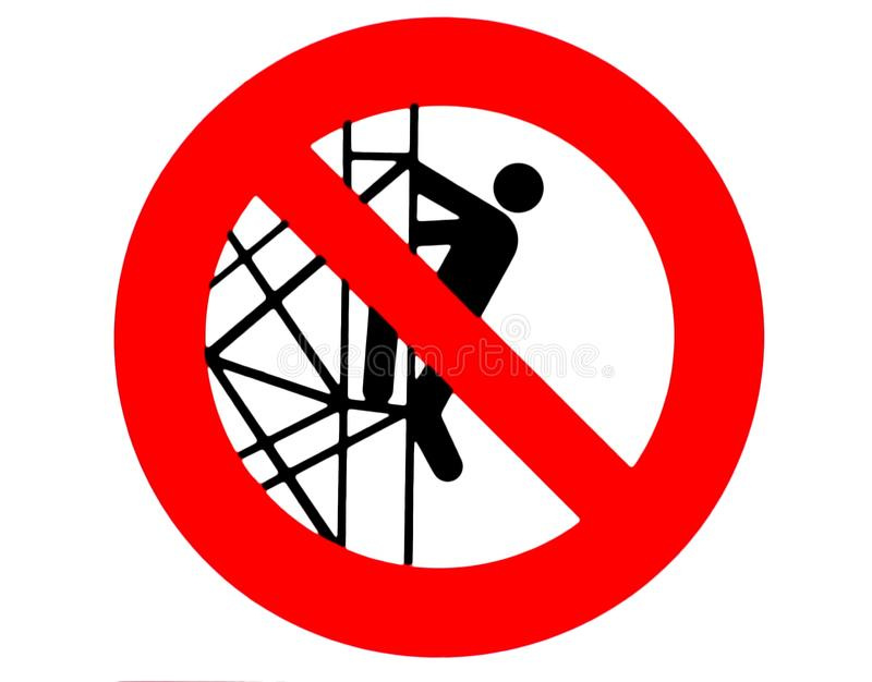 T is forbidden to go down or climb from the scaffolding. Construction site prohibition sign.  royalty free illustration