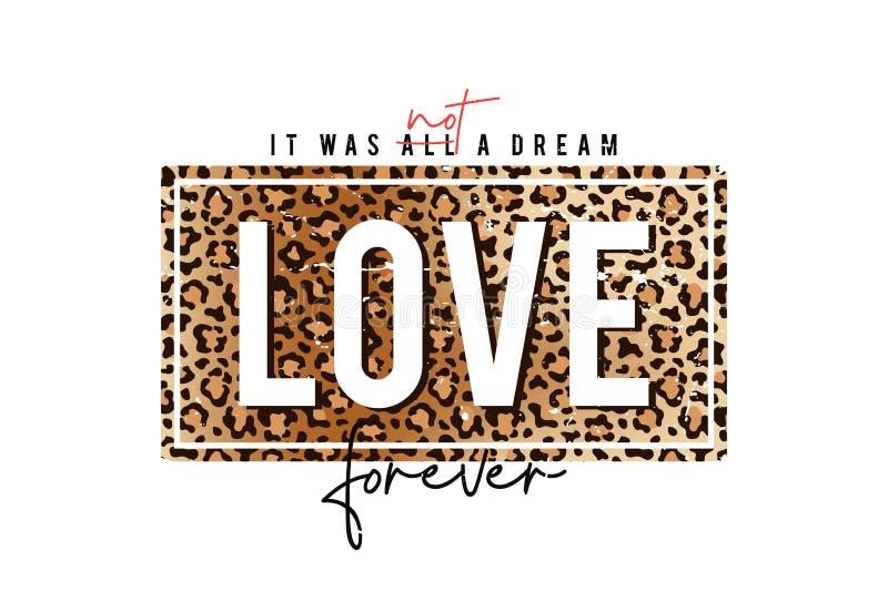 T-shirtontwerp met luipaarddruk _slogan t-shirt met luipaard huid textuur Het was voor altijd geen droom, liefde stock illustratie