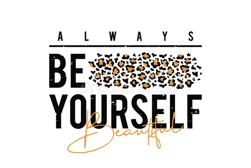 T-tröjadesign med leopardtrycket Slogant-skjorta med leopardhudtextur Var alltid själv royaltyfri illustrationer