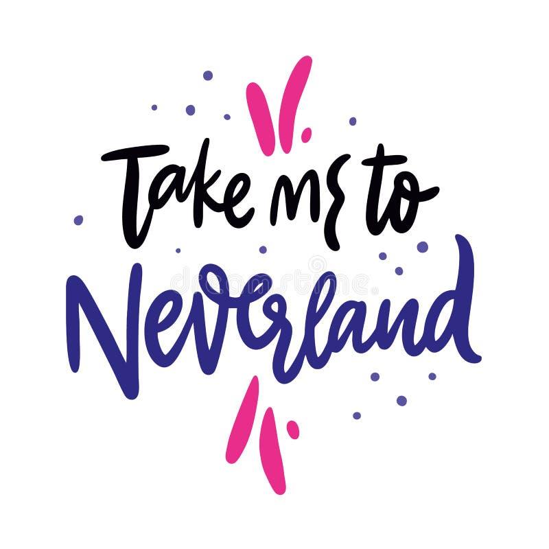 Ta mig till det Neverland uttrycket För vektorbokstäver för hand utdraget citationstecken Tecknad filmstil bakgrund isolerad whit vektor illustrationer