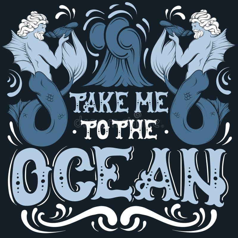 Ta mig till havet Typografisk bakgrund för vektorcitationstecken stock illustrationer