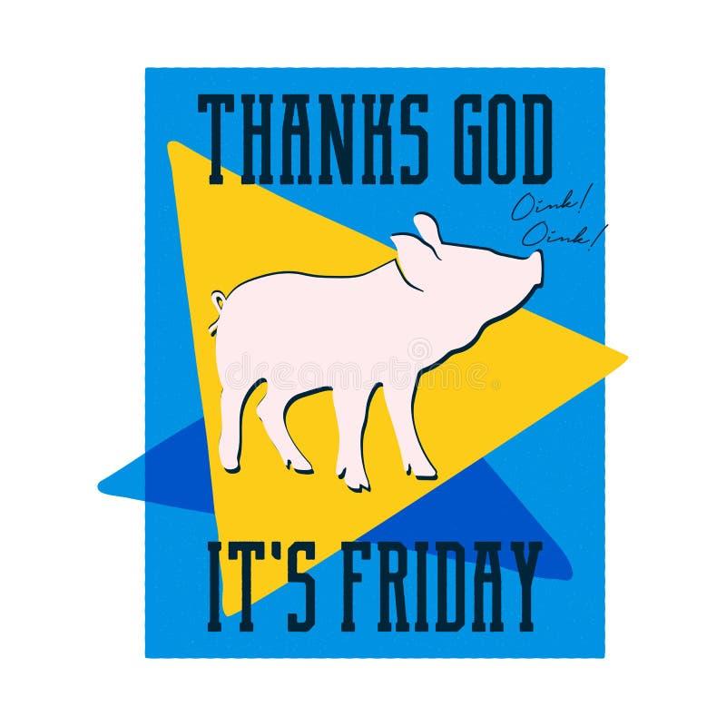 Tackguden är det den fredag affischen Stil för typografi för tappninghand utdragen med svinet Rolig design för T-skjortatryck vektor illustrationer