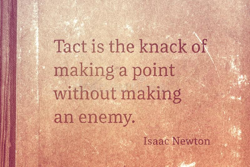 Tact is Newton. Tact is the knack of making a point without making an enemy - famous English physicist and mathematician Sir Isaac Newton quote printed on stock illustration