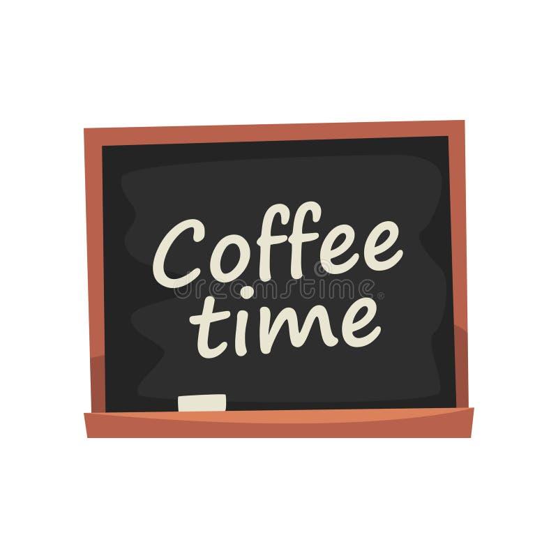 Tafel mit Aufschrift Kaffeezeit, Werbung von Kaffeestubekarikatur-Vektor Illustration auf einem weißen Hintergrund stock abbildung