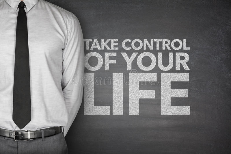 Take control of your life on blackboard stock photos