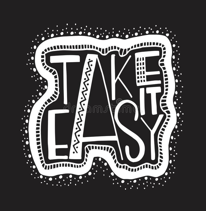 Take it easy - hand drawn lettering phrase isolated. Fun brush ink inscription for greeting card or t-shirt print, poster design. Vector illustration vector illustration