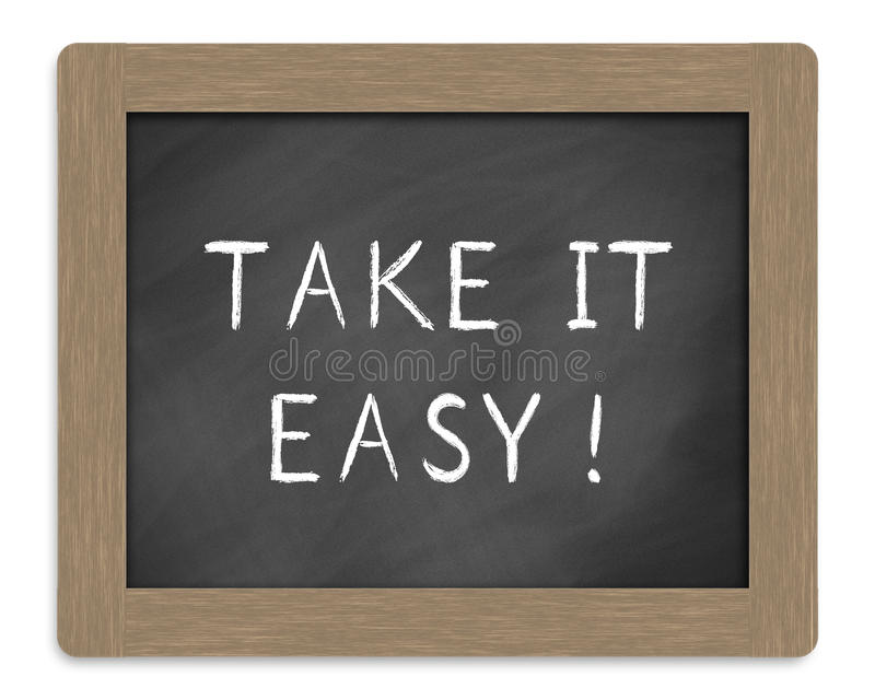 Take it easy sign. Take is easy sign written on blackboard or chalkboard, white background stock photos